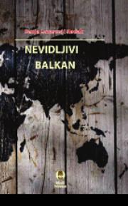 Nevidljivi Balkan: Prilog istoriji postkolonijalnih geografija