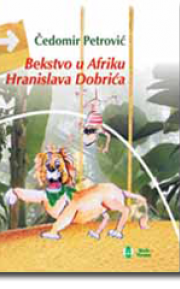 Bekstvo u Afriku Hranislava Dobrića